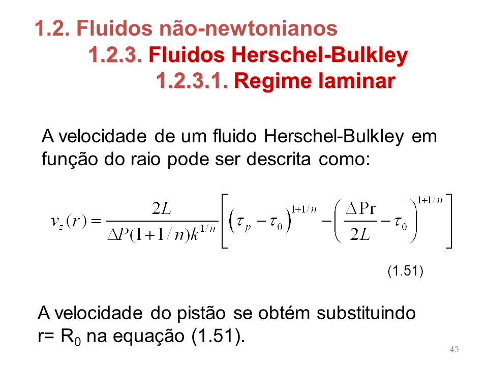 1.2. Fluidos não-newtonianos 1.2.3. Fluidos Herschel-Bulkley