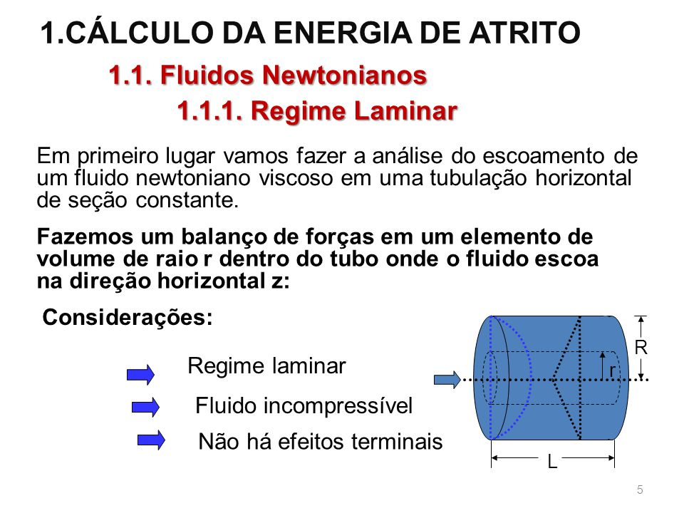 CÁLCULO DA ENERGIA DE ATRITO 1.1. Fluidos Newtonianos