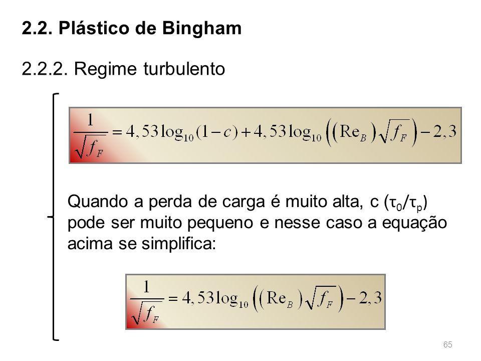 2.2. Plástico de Bingham 2.2.2. Regime turbulento