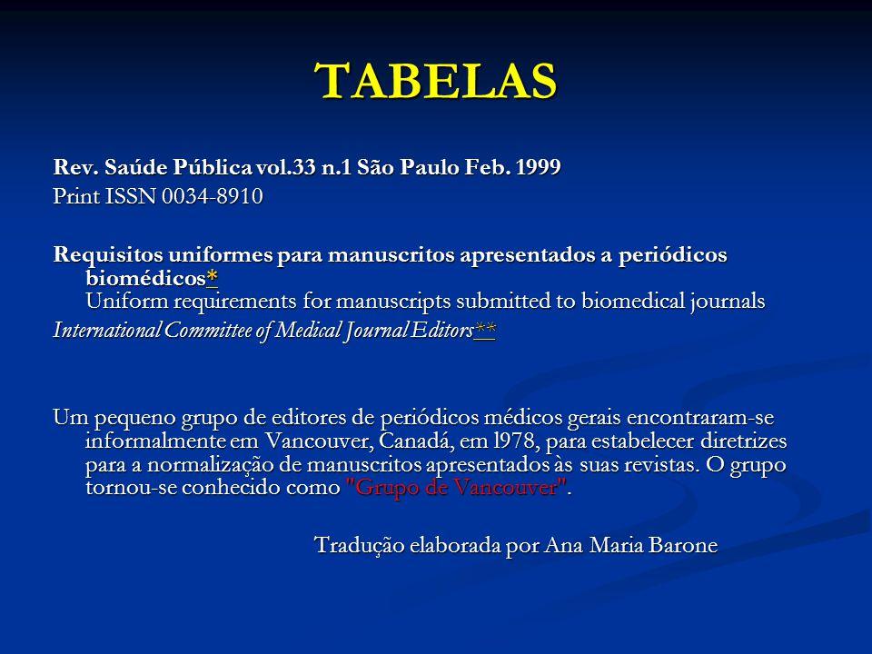 TABELAS Rev. Saúde Pública vol.33 n.1 São Paulo Feb. 1999