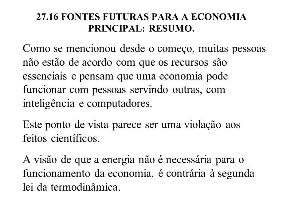 27.16 FONTES FUTURAS PARA A ECONOMIA PRINCIPAL: RESUMO.