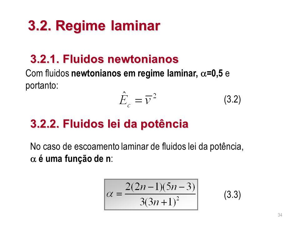 3.2. Regime laminar 3.2.1. Fluidos newtonianos