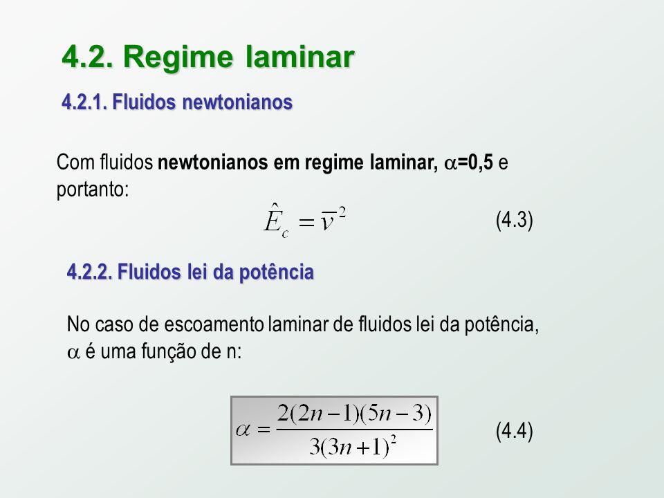 4.2. Regime laminar 4.2.1. Fluidos newtonianos (4.3)