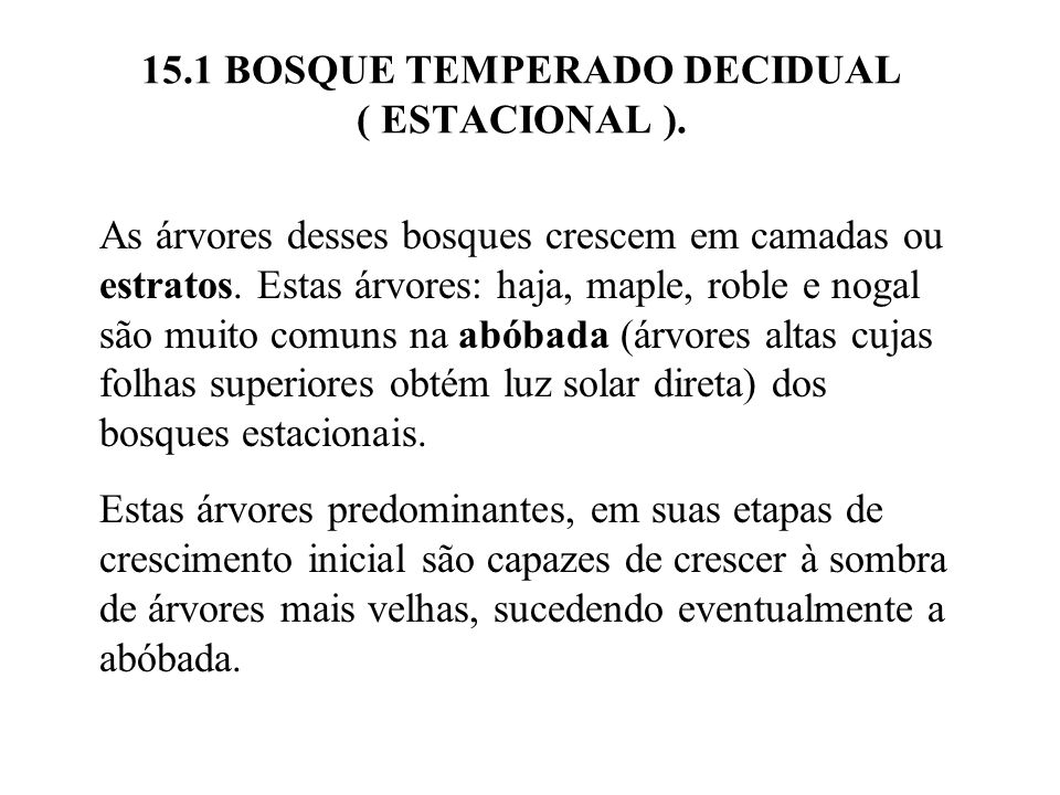 15.1 BOSQUE TEMPERADO DECIDUAL ( ESTACIONAL ).