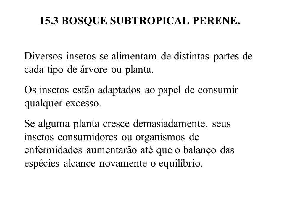 15.3 BOSQUE SUBTROPICAL PERENE.