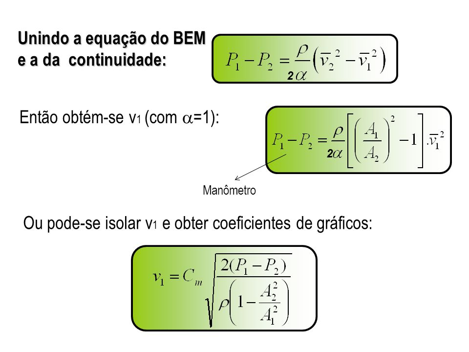 Unindo a equação do BEM e a da continuidade: