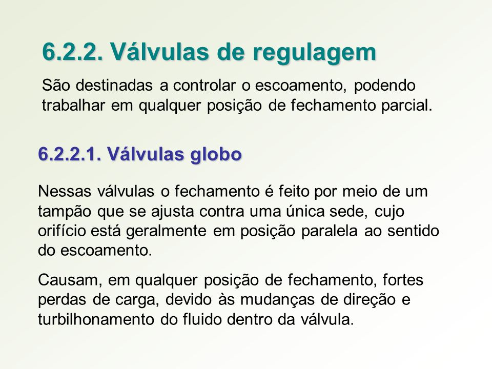 6.2.2. Válvulas de regulagem 6.2.2.1. Válvulas globo