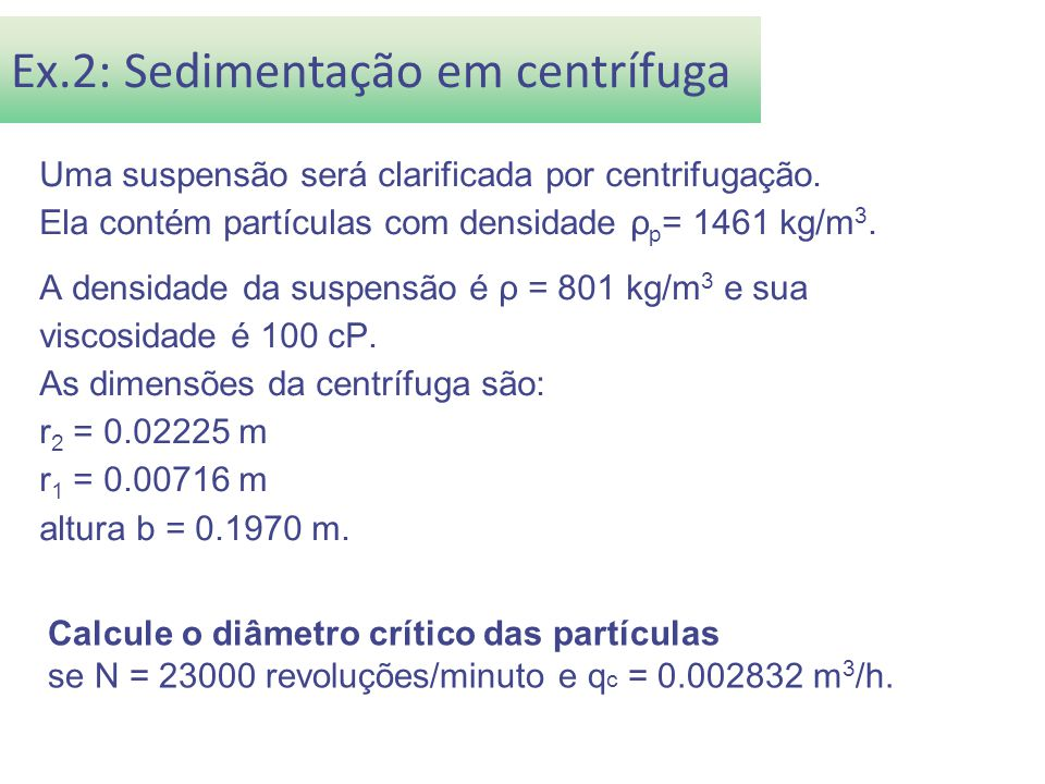 Ex.2: Sedimentação em centrífuga
