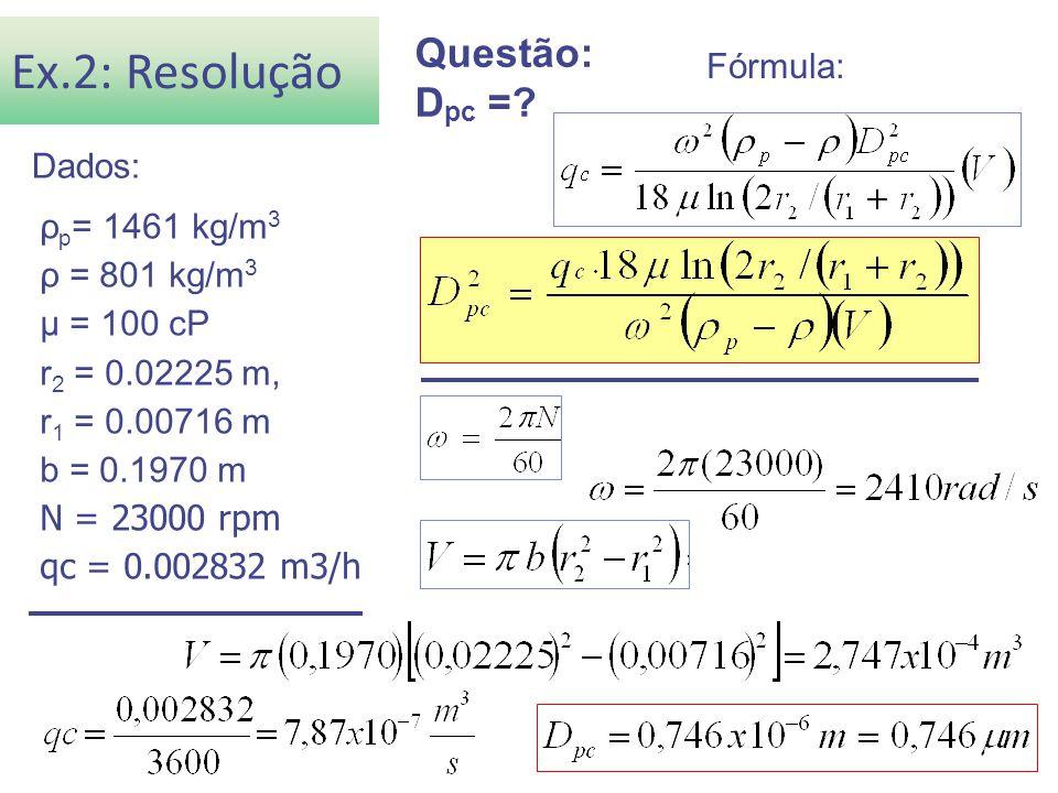 Ex.2: Resolução Questão: Dpc = Fórmula: Dados: