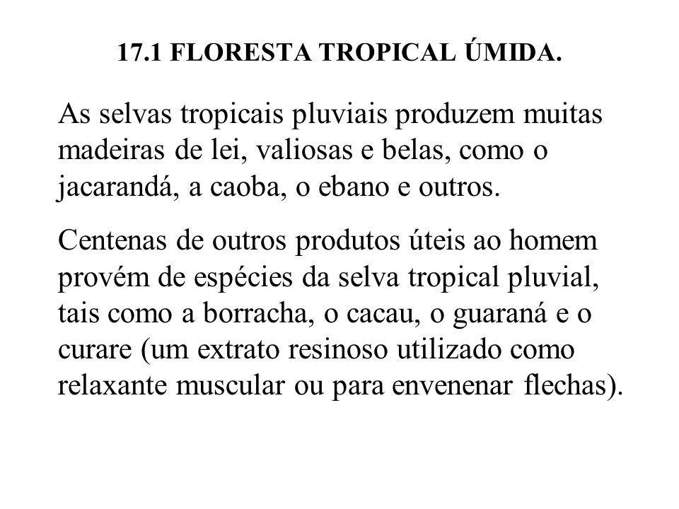 17.1 FLORESTA TROPICAL ÚMIDA.