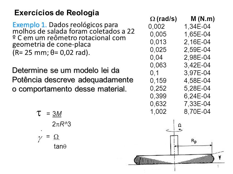  = 3M =  Exercícios de Reologia