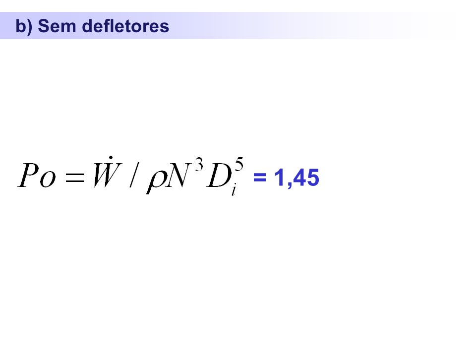 b) Sem defletores = 1,45