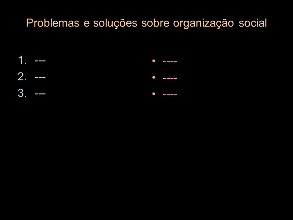 Problemas e soluções sobre organização social