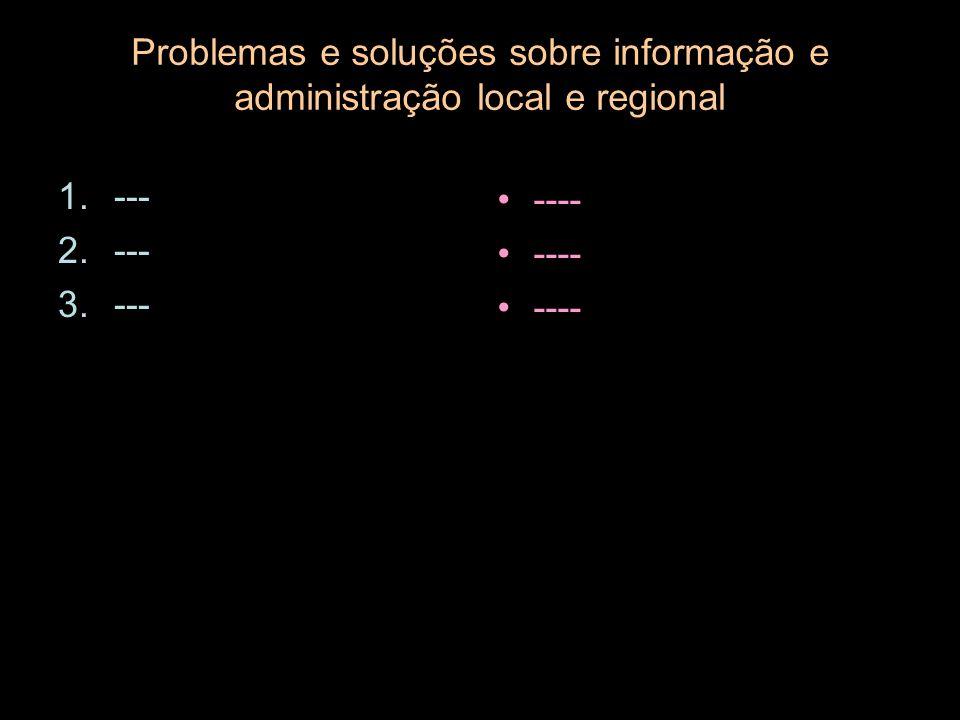 Problemas e soluções sobre informação e administração local e regional