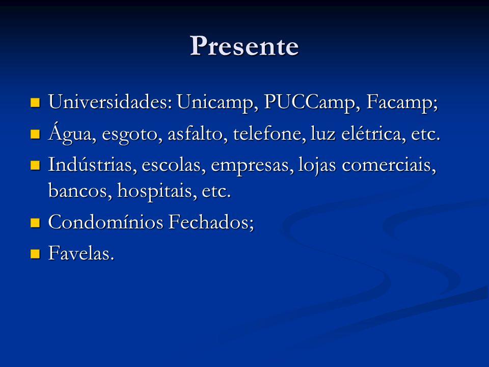 Presente Universidades: Unicamp, PUCCamp, Facamp;