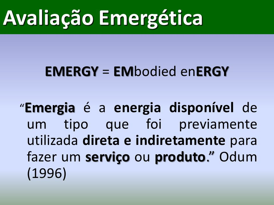 EMERGY = EMbodied enERGY
