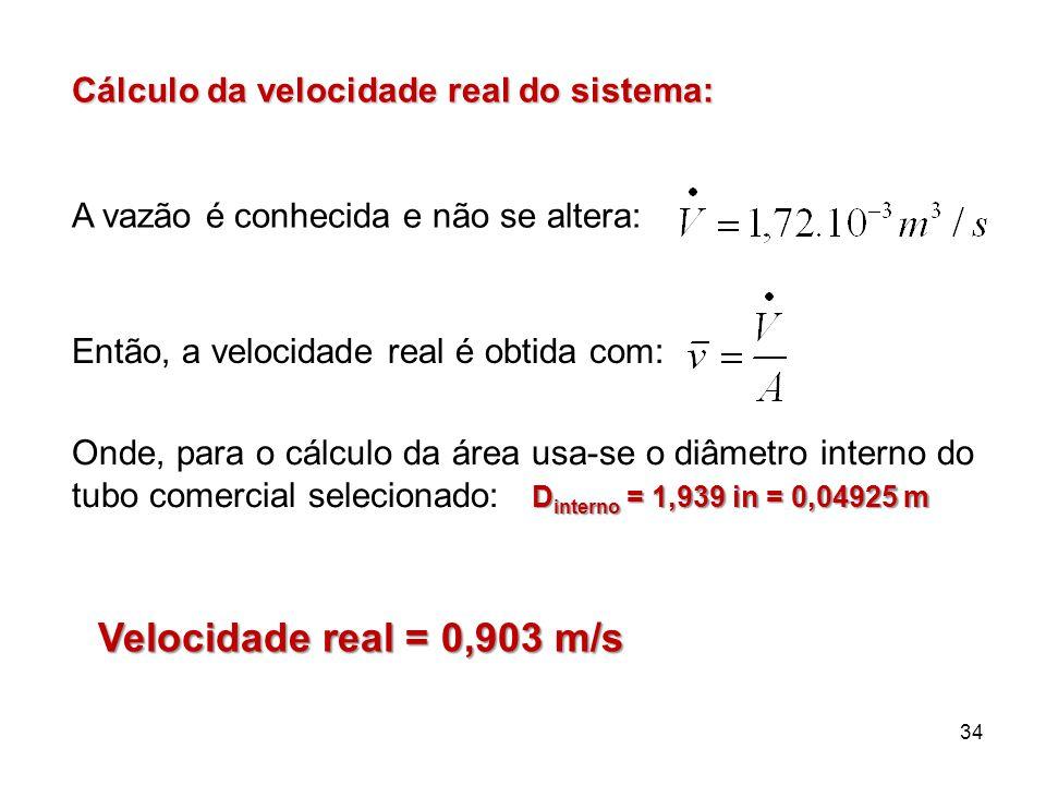 Velocidade real = 0,903 m/s Cálculo da velocidade real do sistema: