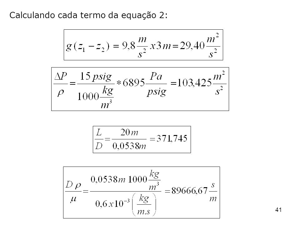 Calculando cada termo da equação 2: