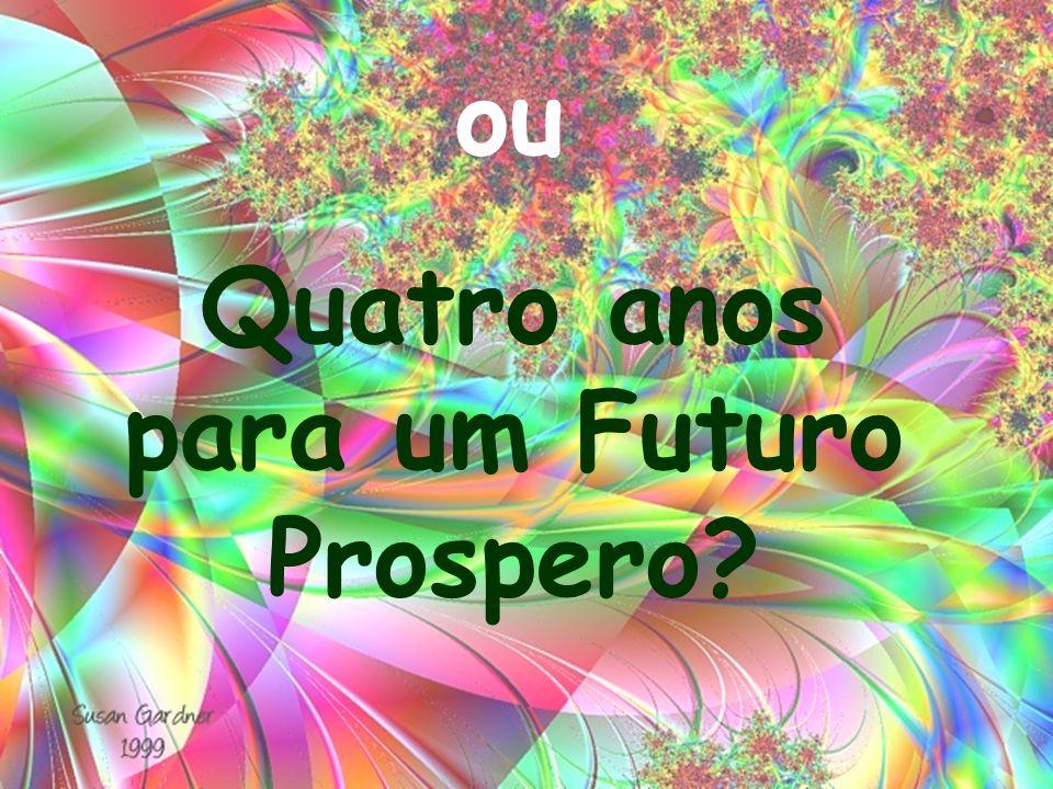 Quatro anos para um Futuro Prospero