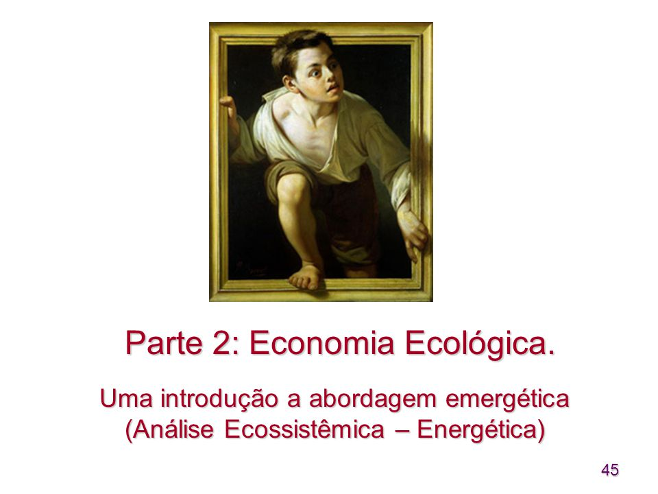 Parte 2: Economia Ecológica.