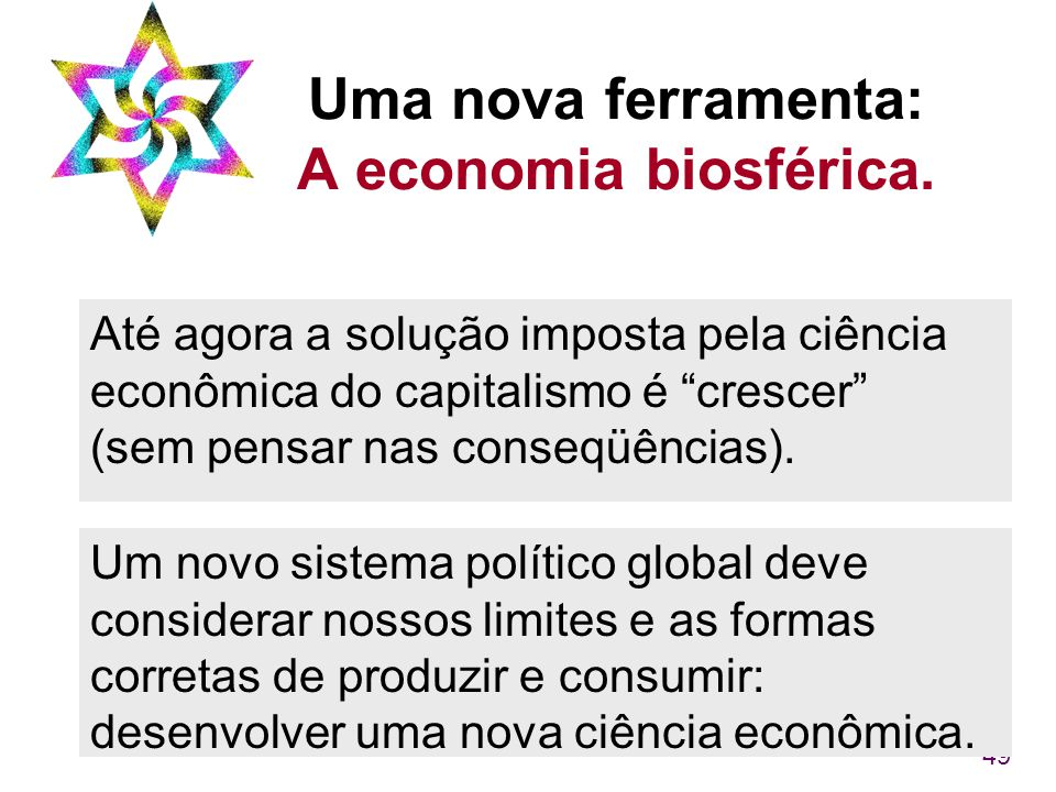 Uma nova ferramenta: A economia biosférica.