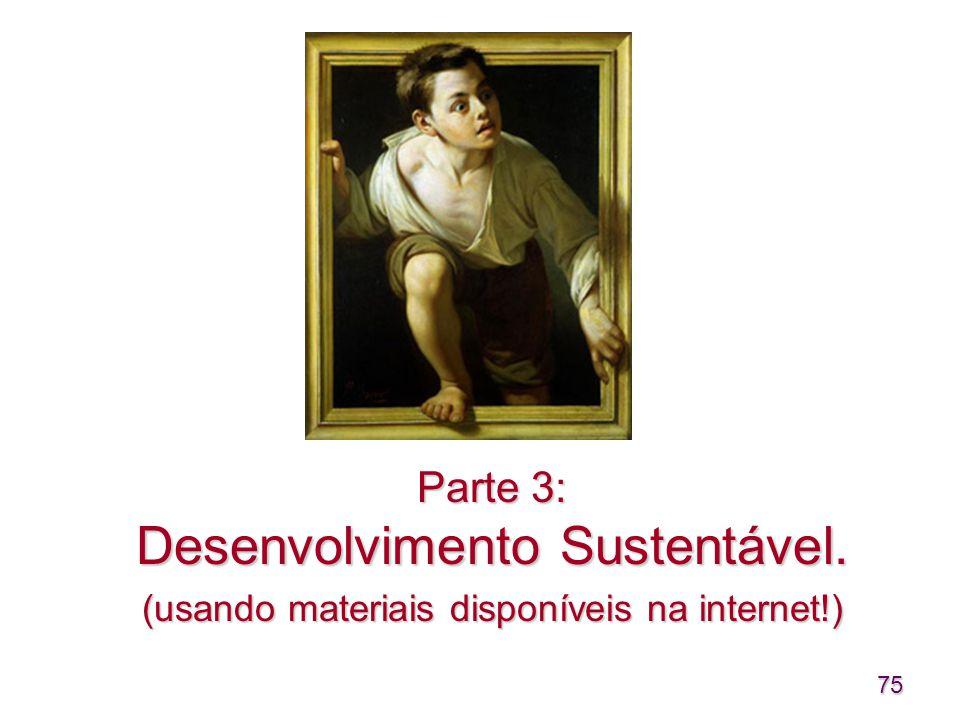 Parte 3: Desenvolvimento Sustentável.