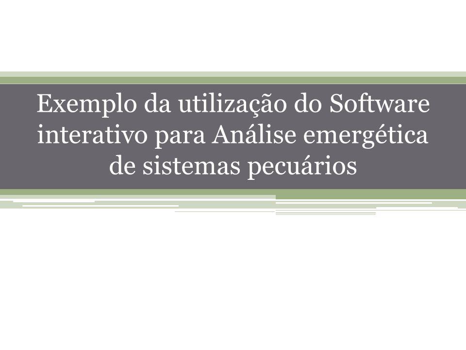 Exemplo da utilização do Software interativo para Análise emergética de sistemas pecuários