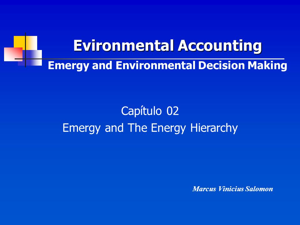 Evironmental Accounting Emergy and Environmental Decision Making