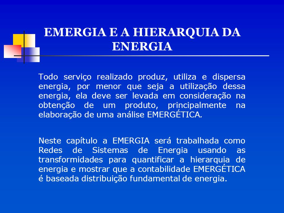 EMERGIA E A HIERARQUIA DA ENERGIA