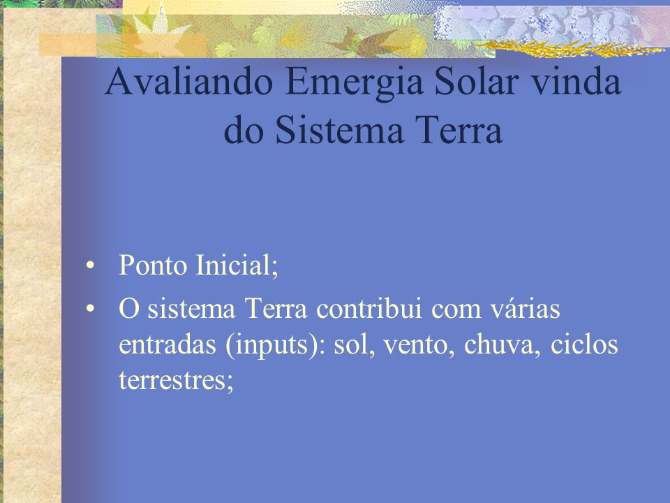 Avaliando Emergia Solar vinda do Sistema Terra
