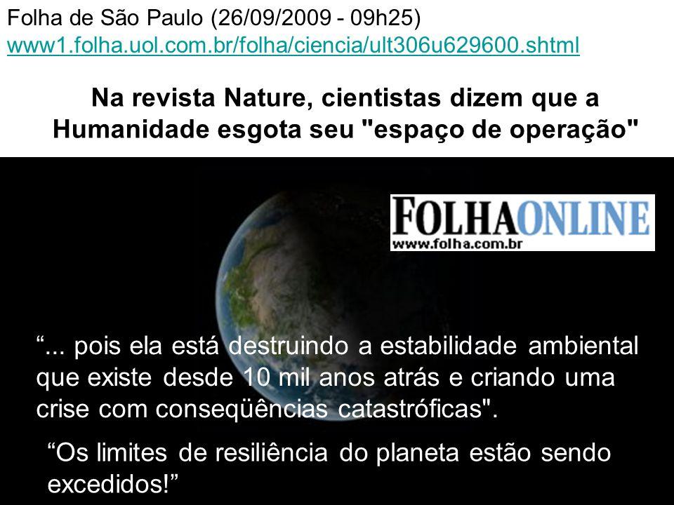 Os limites de resiliência do planeta estão sendo excedidos!