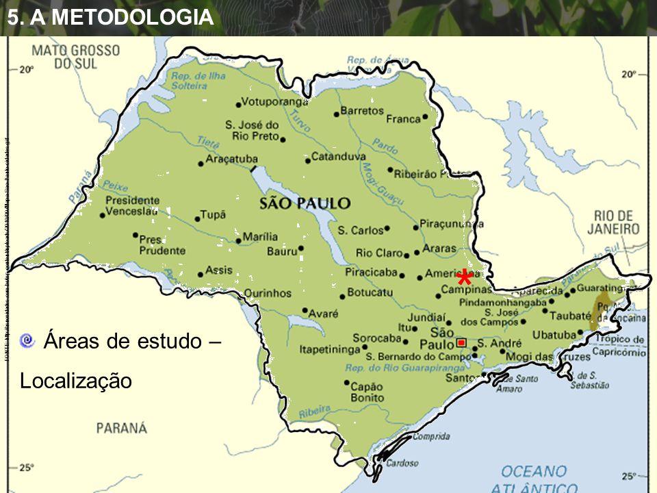 * 5. A METODOLOGIA Áreas de estudo – Localização