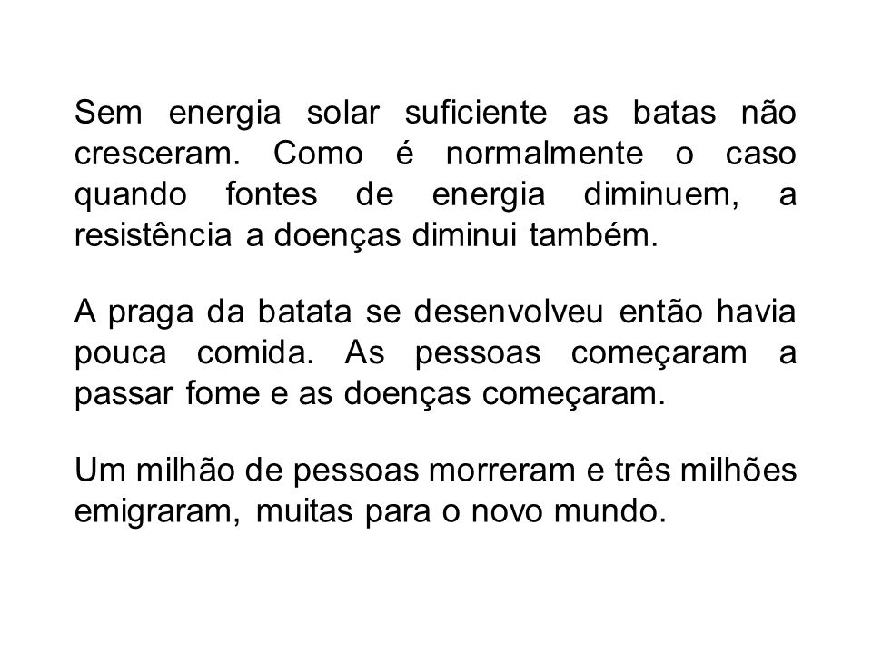 Sem energia solar suficiente as batas não cresceram