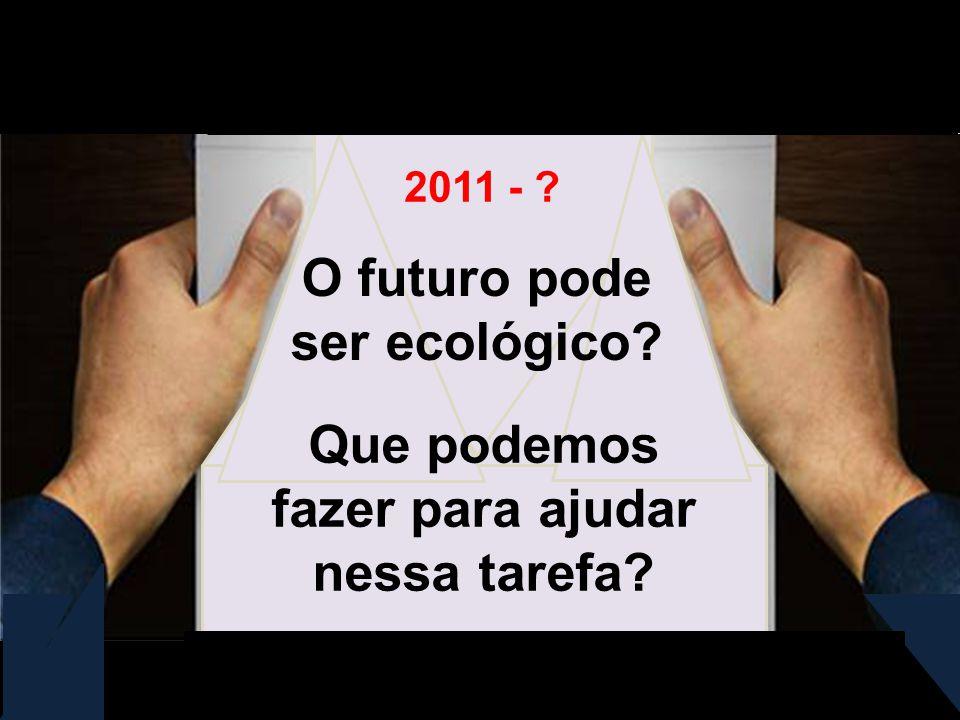O futuro pode ser ecológico