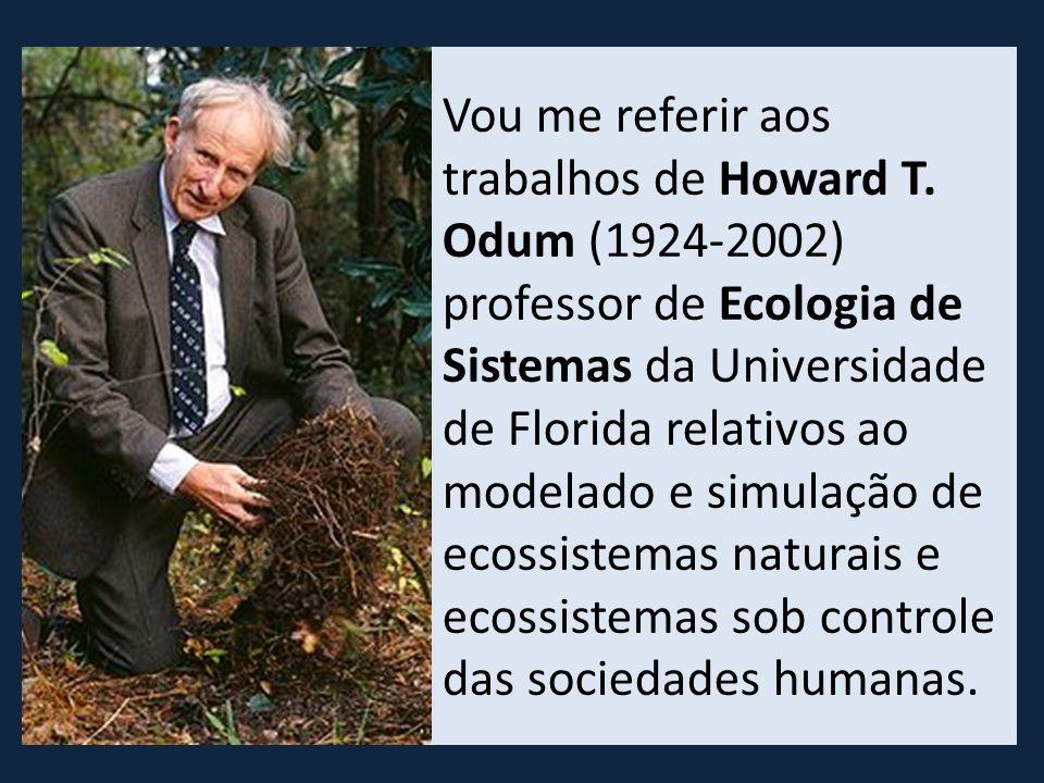 Vou me referir aos trabalhos de Howard T