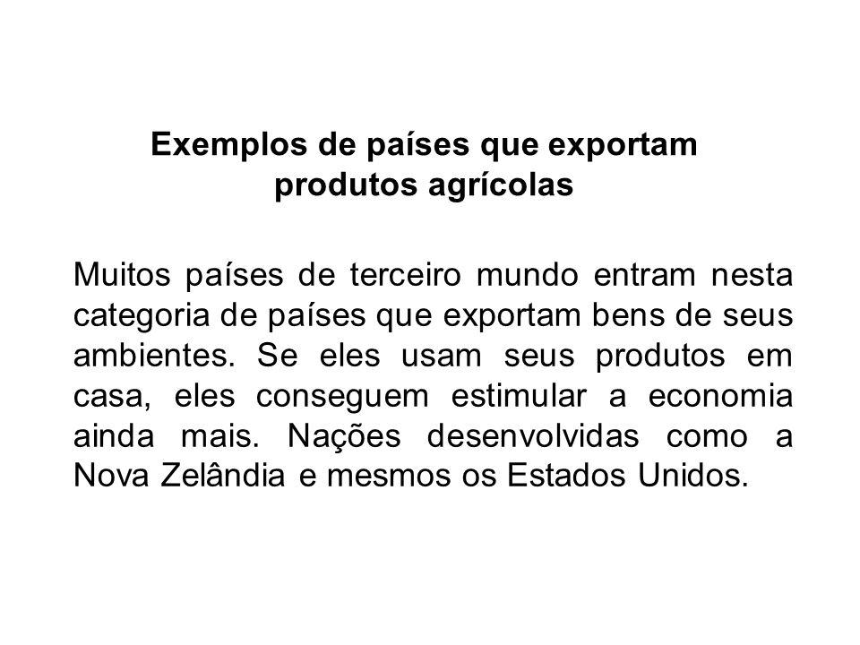 Exemplos de países que exportam produtos agrícolas
