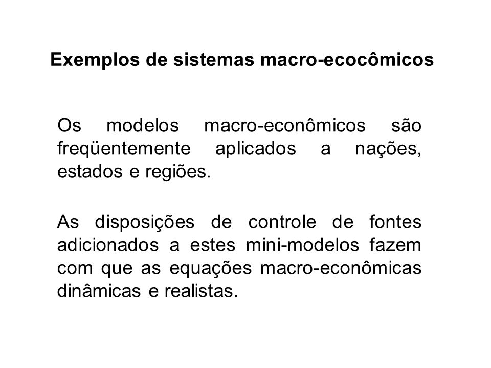 Exemplos de sistemas macro-ecocômicos