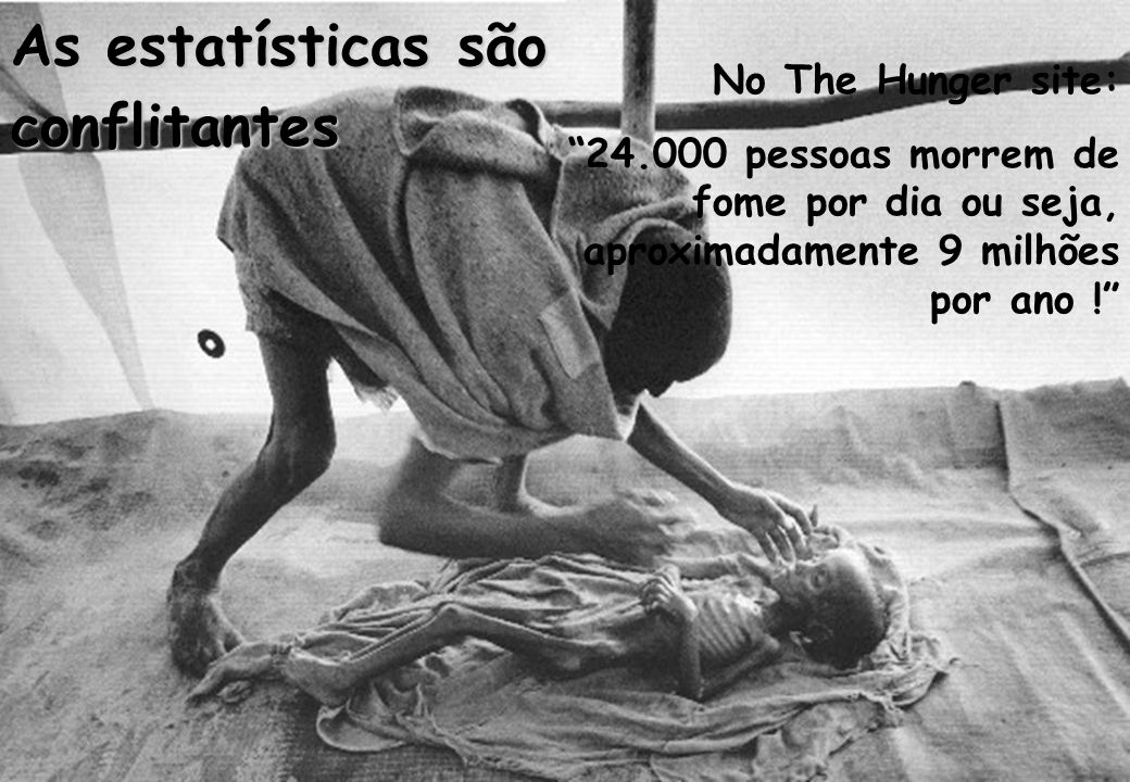 As estatísticas são conflitantes No The Hunger site: