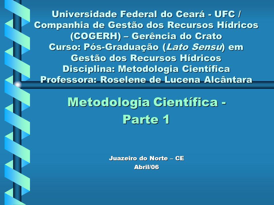 Metodologia Científica - Parte 1 Juazeiro do Norte – CE Abril/06