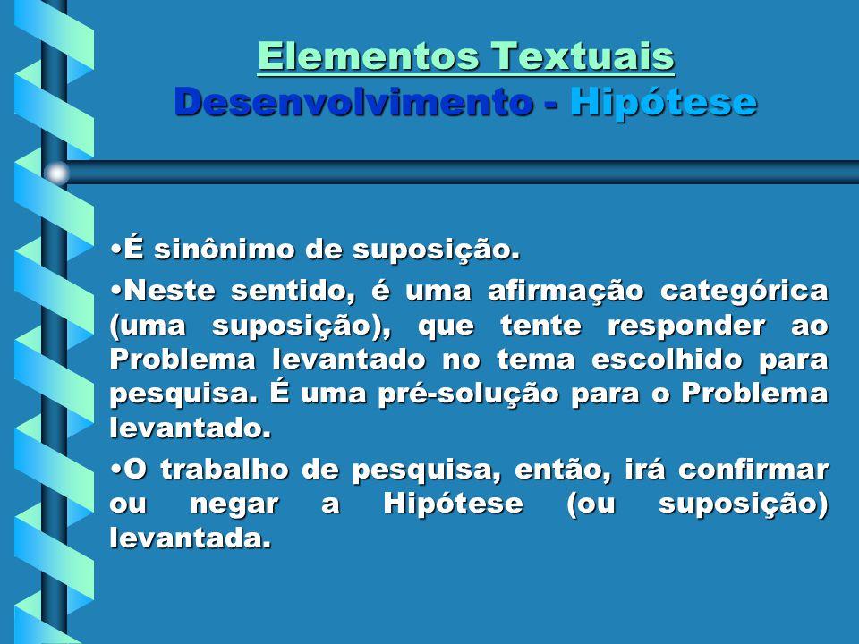 Elementos Textuais Desenvolvimento - Hipótese