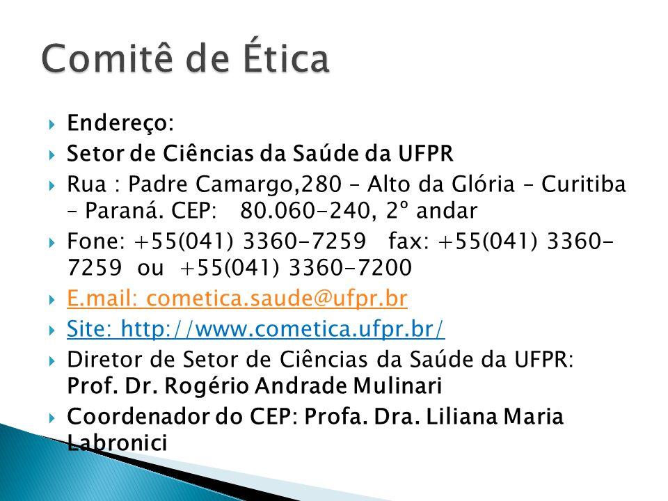 Comitê de Ética Endereço: Setor de Ciências da Saúde da UFPR