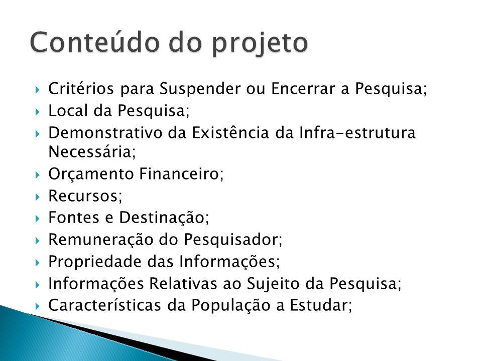 Conteúdo do projeto Critérios para Suspender ou Encerrar a Pesquisa;