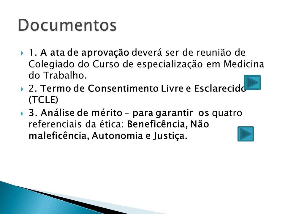 Documentos 1. A ata de aprovação deverá ser de reunião de Colegiado do Curso de especialização em Medicina do Trabalho.