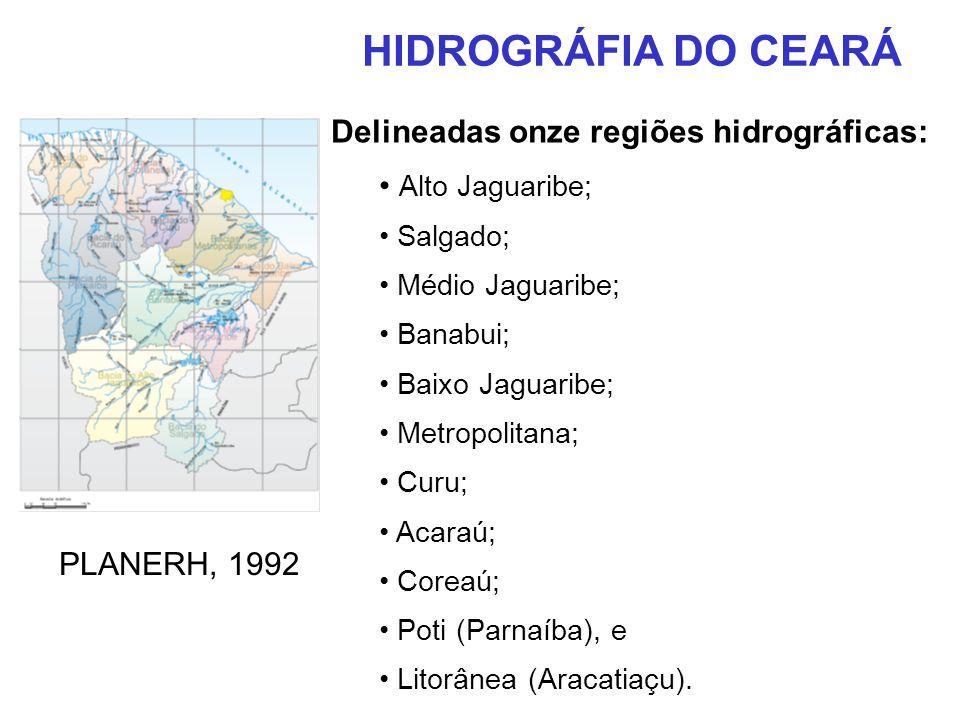 HIDROGRÁFIA DO CEARÁ Delineadas onze regiões hidrográficas:
