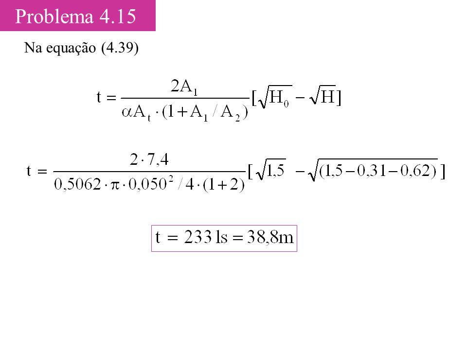 Problema 4.15 Na equação (4.39)