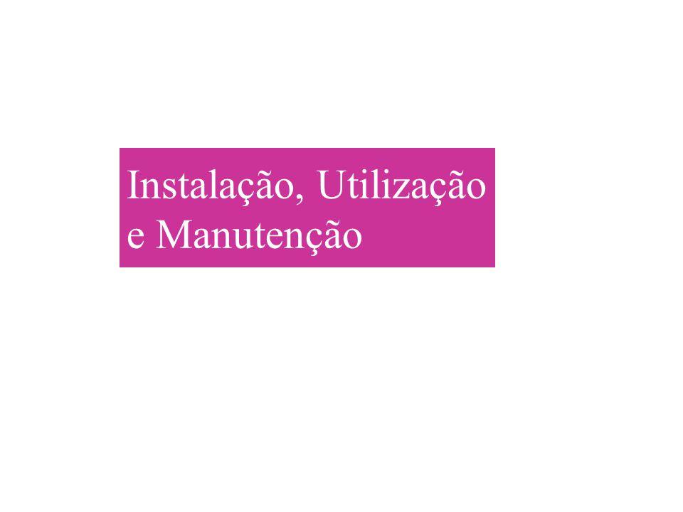 Instalação, Utilização e Manutenção