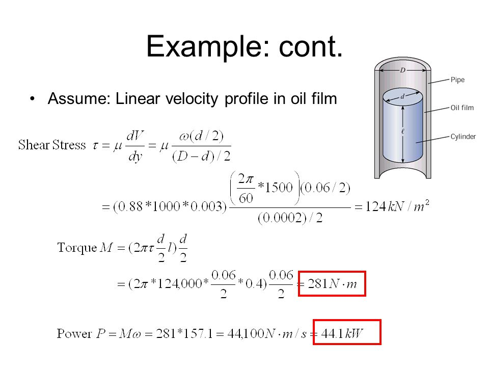 Example: cont. Assume: Linear velocity profile in oil film