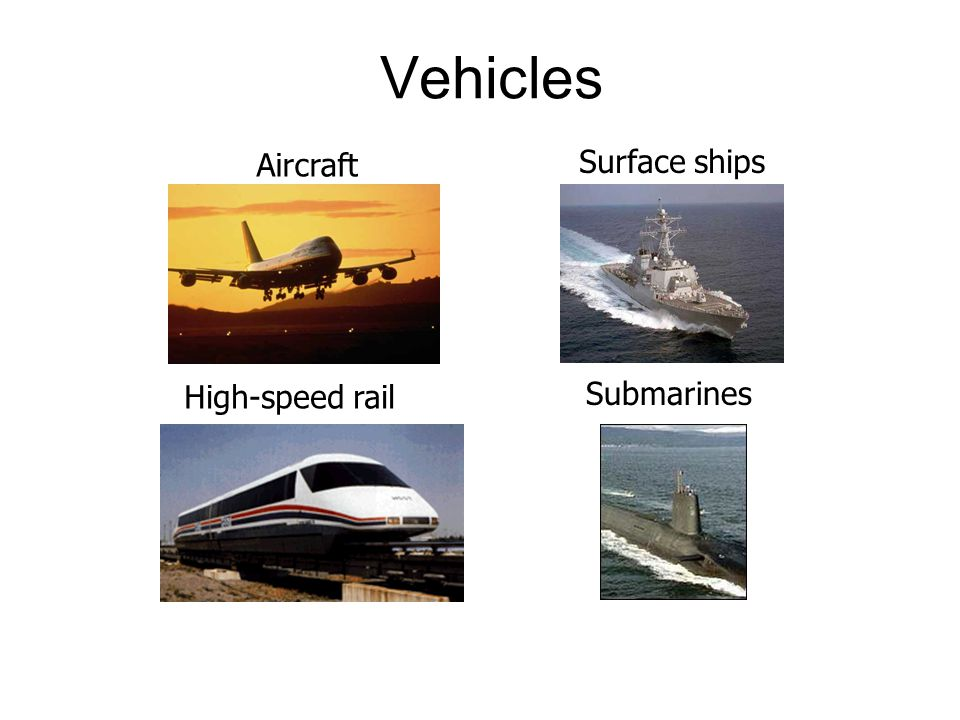 Vehicles Aircraft Surface ships High-speed rail Submarines