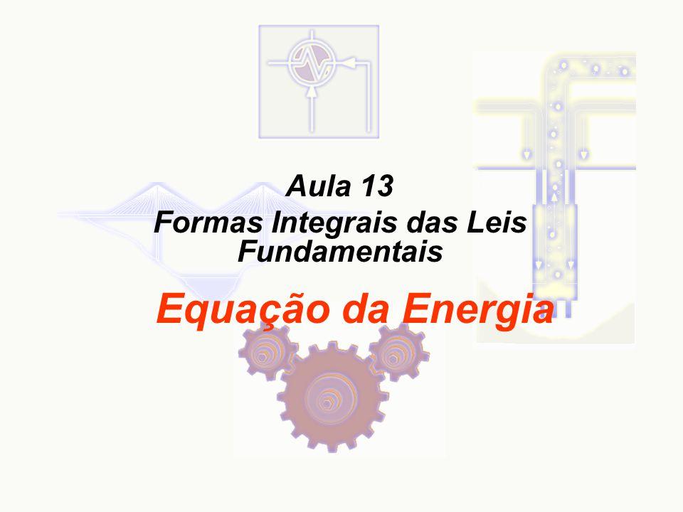 Aula 13 Formas Integrais das Leis Fundamentais