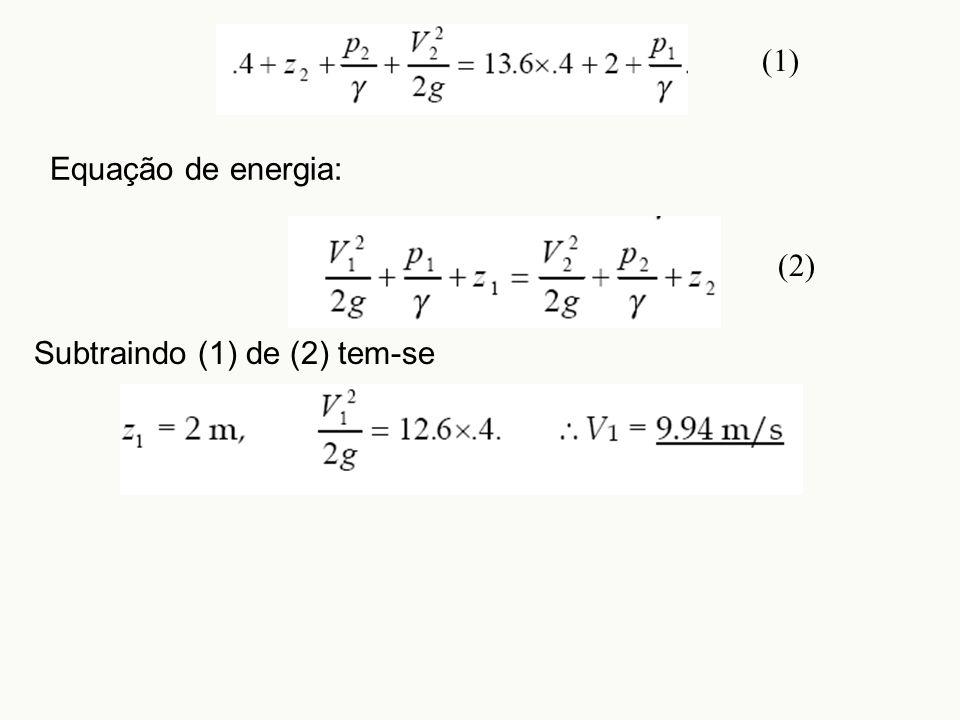 (1) Equação de energia: (2) Subtraindo (1) de (2) tem-se